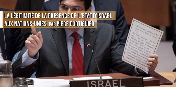 La légitimité de la présence de l'état d'Israël aux Nations-Unies, par Pierre Dortiguier