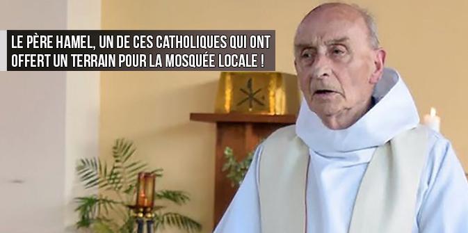 Le père Hamel, un de ces catholiques qui ont offert un terrain pour la mosquée locale !
