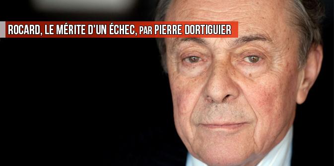 Rocard, le mérite d'un échec, par Pierre Dortiguier
