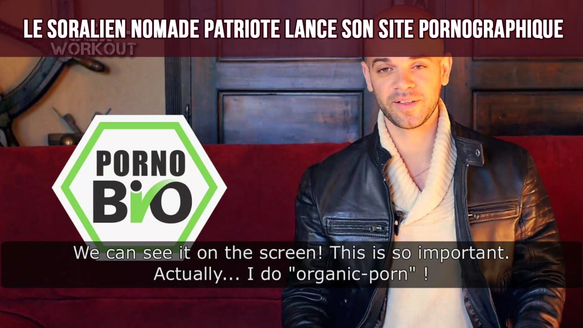 Le soralien Nomade Patriote lance son site pornographique