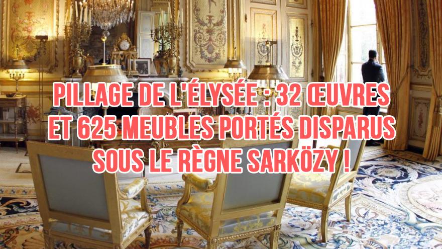Pillage de l'Élysée : 32 œuvres et 625 meubles portés disparus sous le règne Sarközy !