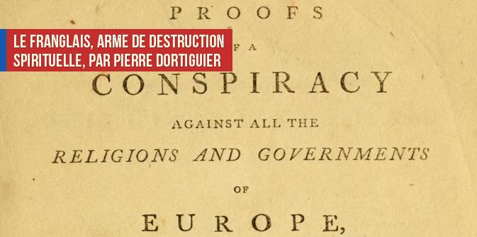 Le franglais, arme de destruction spirituelle, par Pierre Dortiguier