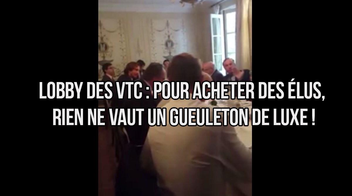 Lobby des VTC : pour acheter des élus, rien ne vaut un gueuleton de luxe !