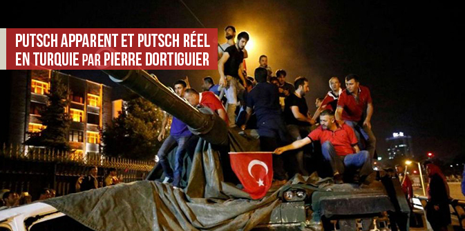 Putsch apparent et putsch réel en Turquie, par Pierre Dortiguier