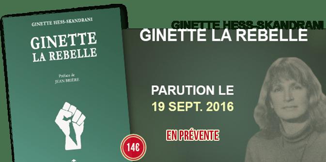 Parution du livre de Ginette Hess-Skandrani, «Ginette la rebelle» ce 19 septembre 2016