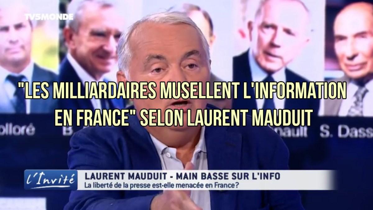 «Les milliardaires musellent l'information en France» selon Laurent Mauduit