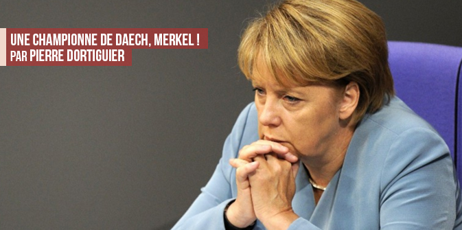 Une championne de Daech, Merkel !par Pierre Dortiguier