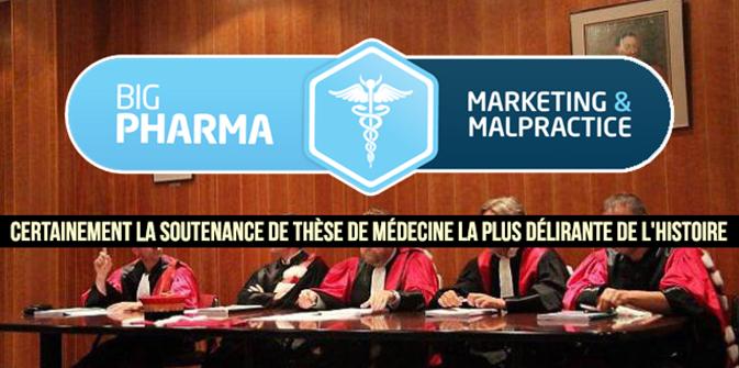 Big Pharma : certainement la soutenance de thèse de médecine la plus délirante de l'histoire