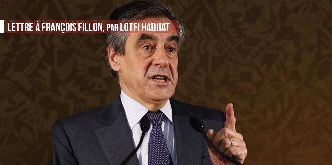 Lettre à François Fillon, par Lotfi Hadjiat