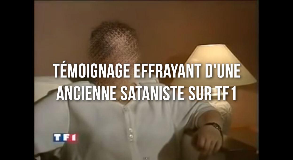 Temoignage Effrayant D Une Ancienne Sataniste Sur Tf1 Le Libre Penseur