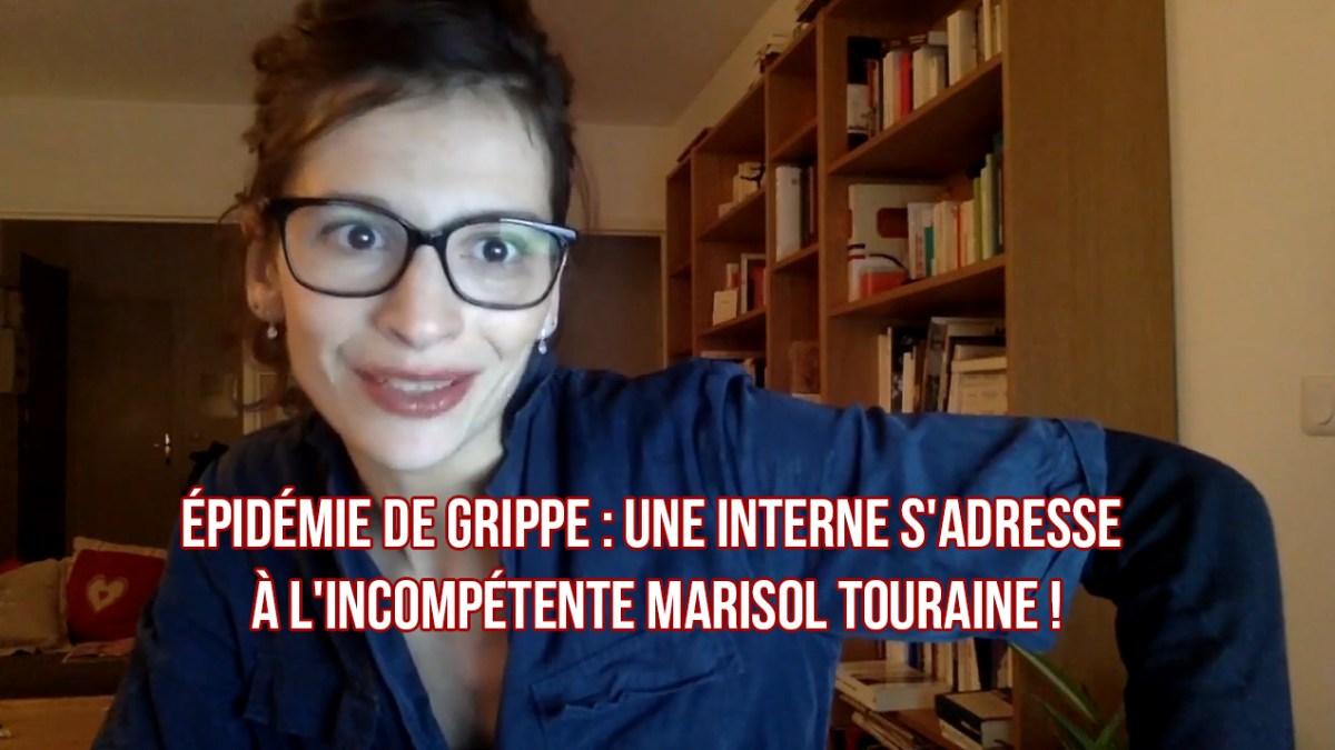 Épidémie de grippe : une interne s'adresse à l'incompétente Marisol Touraine !