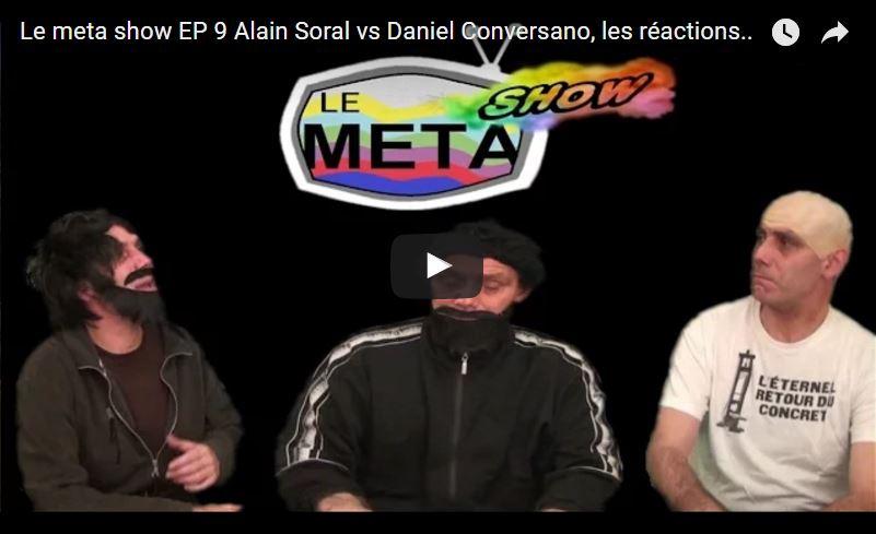 Le Meta Show EP 9 : Alain Soral Vs Daniel Conversano, les réactions…