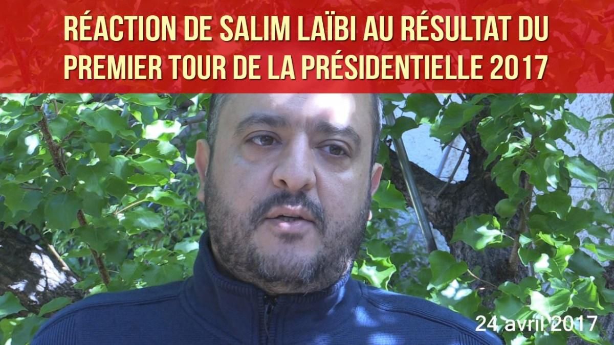 [vidéo Facebook #2] : réaction de Salim Laïbi au résultat du premier tour de la présidentielle 2017