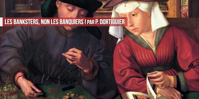 Les banksters, non les banquiers ! par Pierre Dortiguier