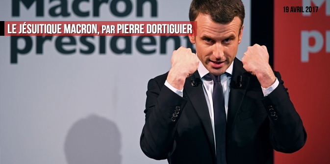 Le jésuitique Macron, par Pierre Dortiguier