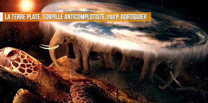 La terre plate, torpille anticomplotiste, par Pierre Dortiguier