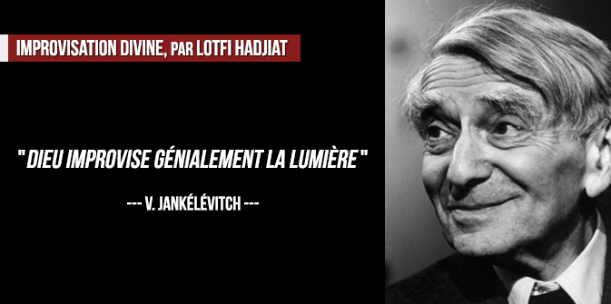Improvisation divine, par Lotfi Hadjiat