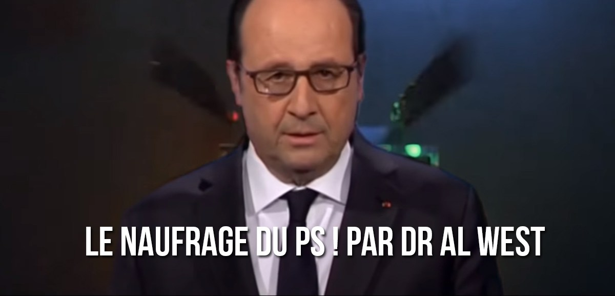 Le naufrage du PS ! par Dr Al West