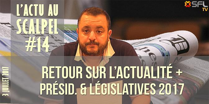 L'Actu au Scalpel #14 : actualité et analyse des premières semaines de Macron au pouvoir !