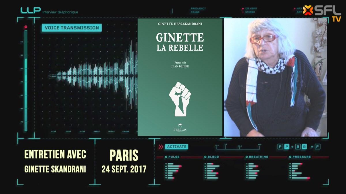 ITW de Ginette Hess-Skandrani concernant son livre «Ginette la rebelle» (Sept. 2017)