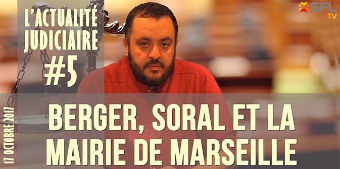 Actualité judiciaire # 5 : P. Bergé, Soral et la Mairie de Marseille/Salah Bariki !