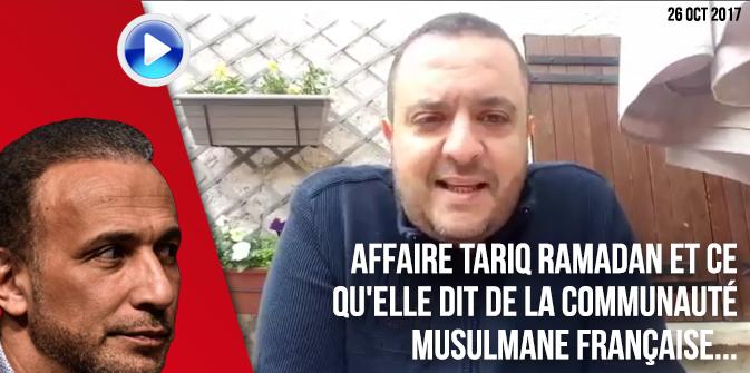 L' «affaire Tariq Ramadan» et ses implications au sein de la communauté musulmane française