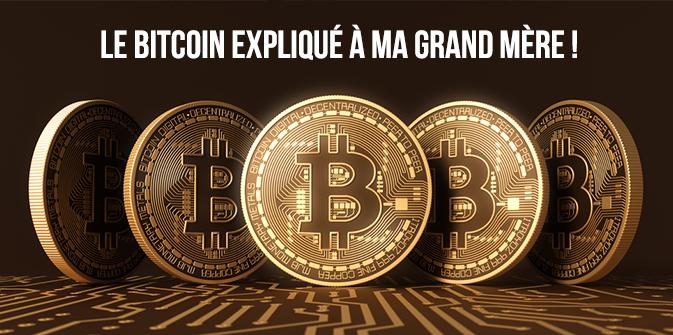 Le Bitcoin expliqué à ma grand-mère…