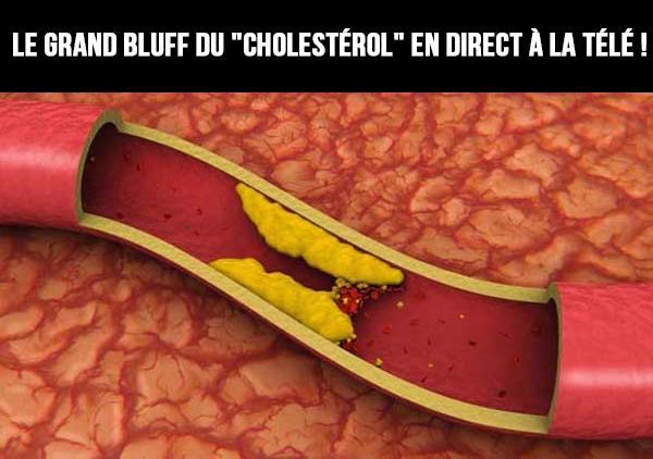 Le Grand Bluff du «cholestérol» en direct à la télé !