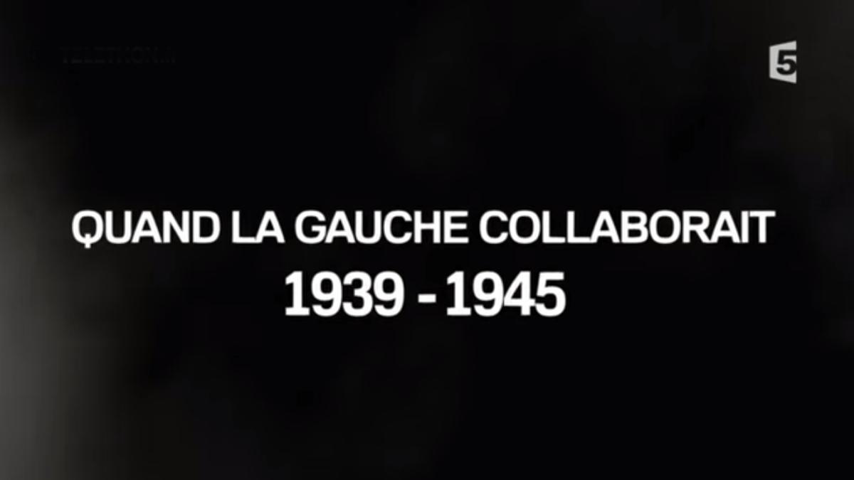 1939 – 1945 : quand la gauche collaborait