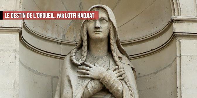Le destin de l'orgueil, par Lotfi Hadjiat