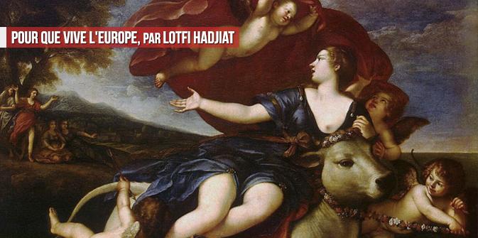 Pour que vive l'Europe, par Lotfi Hadjiat