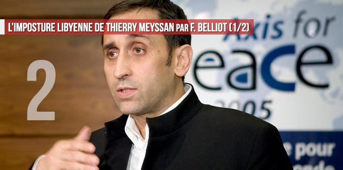 L'imposture libyenne de Thierry Meyssan par François Belliot (2/2)