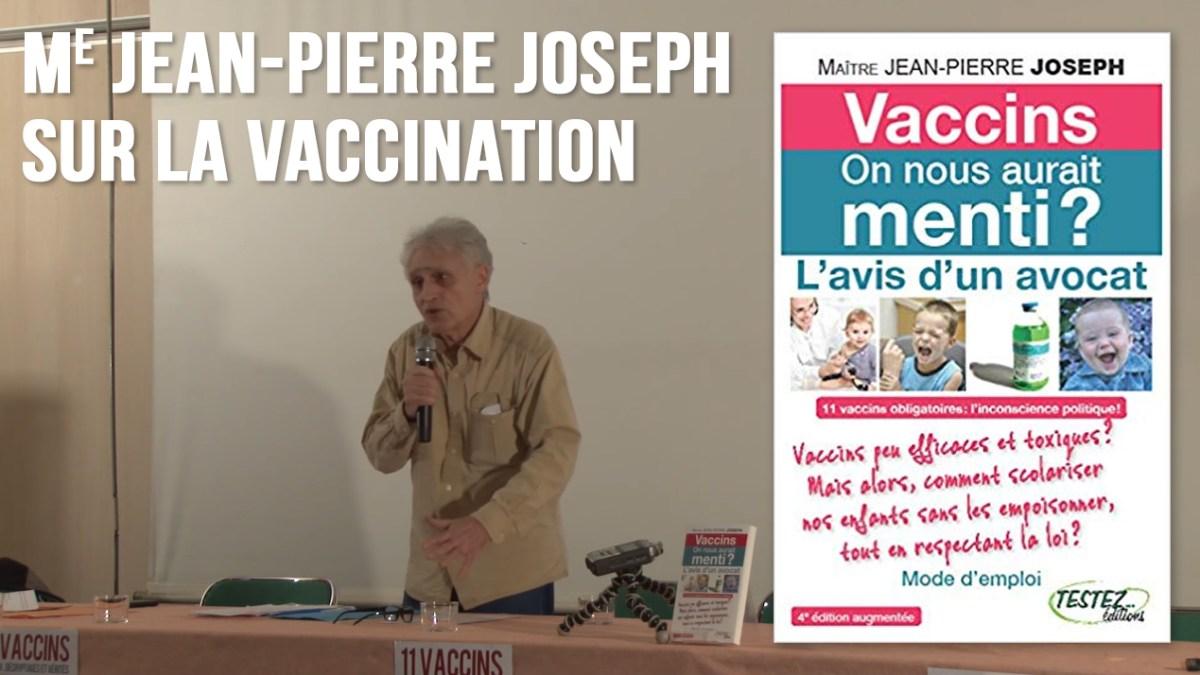 Conférence de Me Jean-Pierre Joseph sur la vaccination !