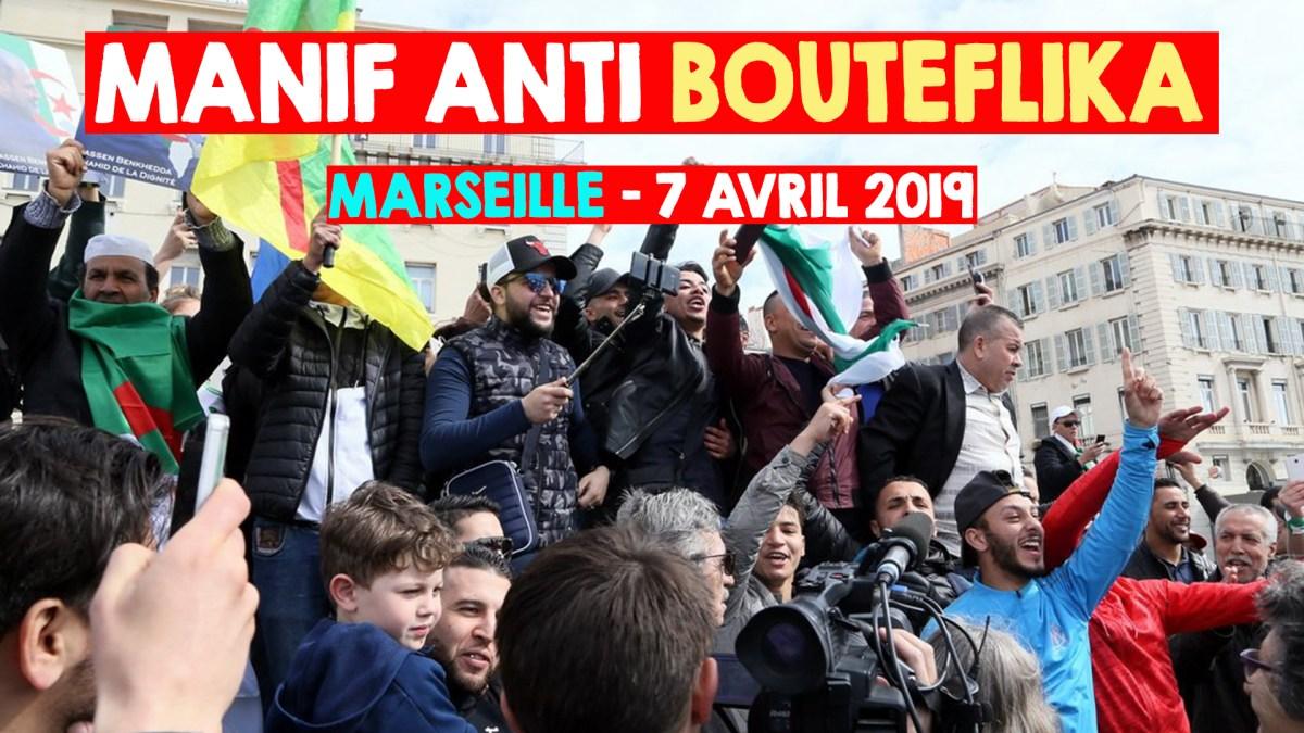 Manifestation anti-système Bouteflika à Marseille ce 7 avril 2019
