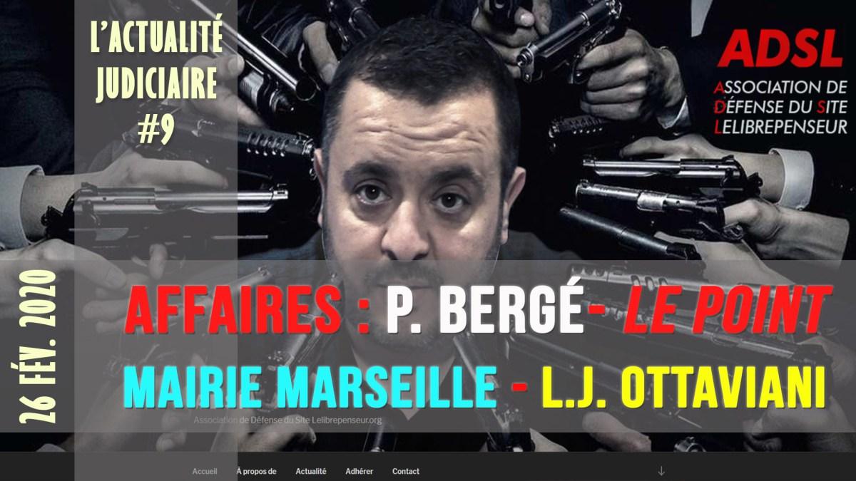 Actu judiciaire #9 : affaires Bergé, Le Point, Mairie de Marseille/Laurent Ottaviani…