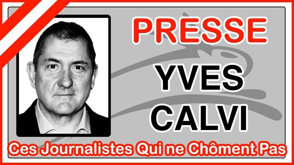 Quelques infos sur l'immonde Yves Calvi !