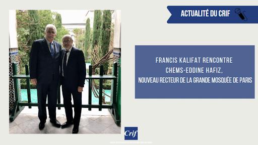 Crifisation : Francis Kalifat a rendu visite à Chems-Eddine Hafiz, nouveau recteur de la Grande mosquée de Paris