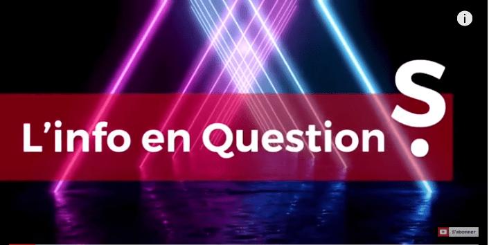 L'info en QuestionS #3 – Émission reportée de 24 heures