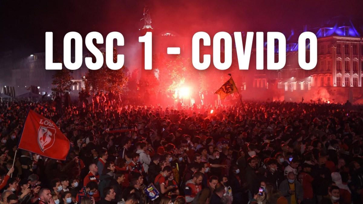 LOSC 1 – Covid 0 : la mascarade sanitaire continue !