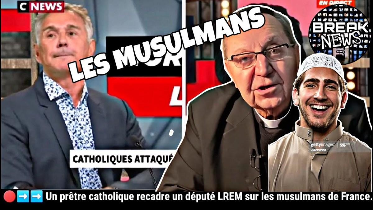 Un prêtre catholique recadre un député LREM sur les musulmans de France