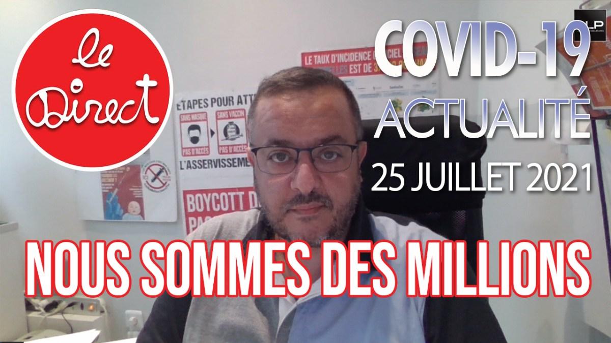 Direct du 25 juillet 2021 : Mobilisation et actu du covid-19 !