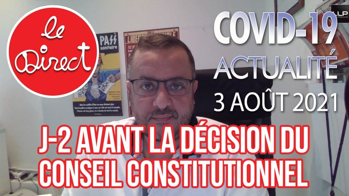 Direct 3 août 2021 : J-2 avant la décision du Conseil constitutionnel