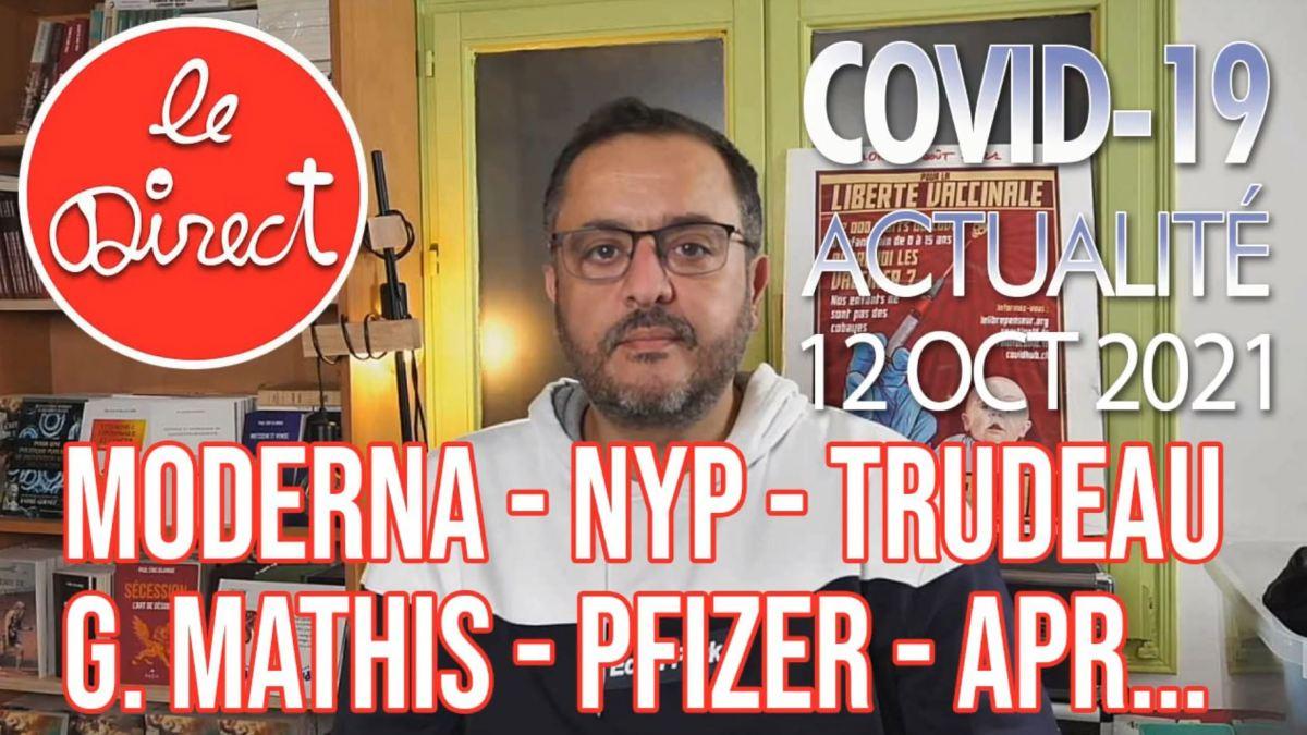 Direct du 12 oct. 2021 : Franc-maçonnerie – Moderna – NYT – Trudeau G. Mathis – Pfizer – APR…
