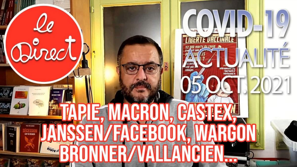 Direct du 05 oct. 2021 : Tapie, Castex, Wargon, Bronner/Vallancien, CDC/Facebook/Janssen…