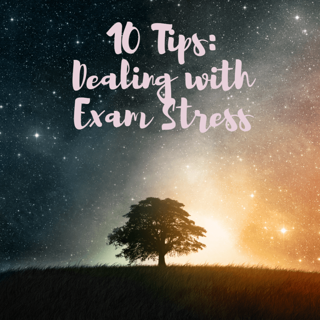 10 Tips: Dealing with Exam Stress