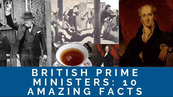 British Prime Ministers: 10 Amazing Facts