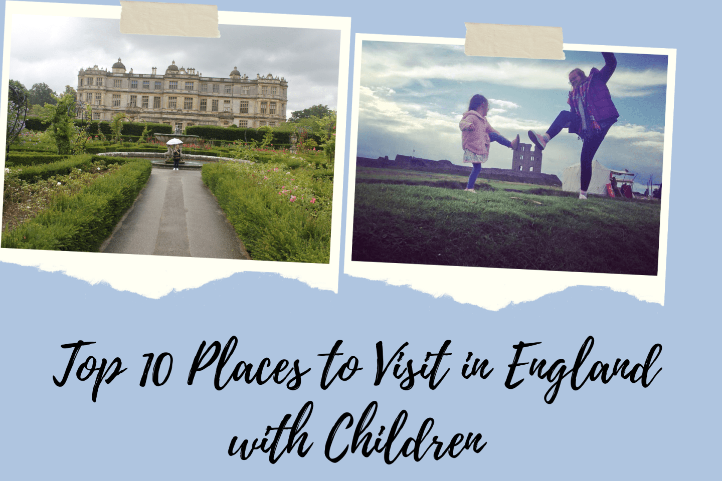Top 10 Places to Visit in England with Children