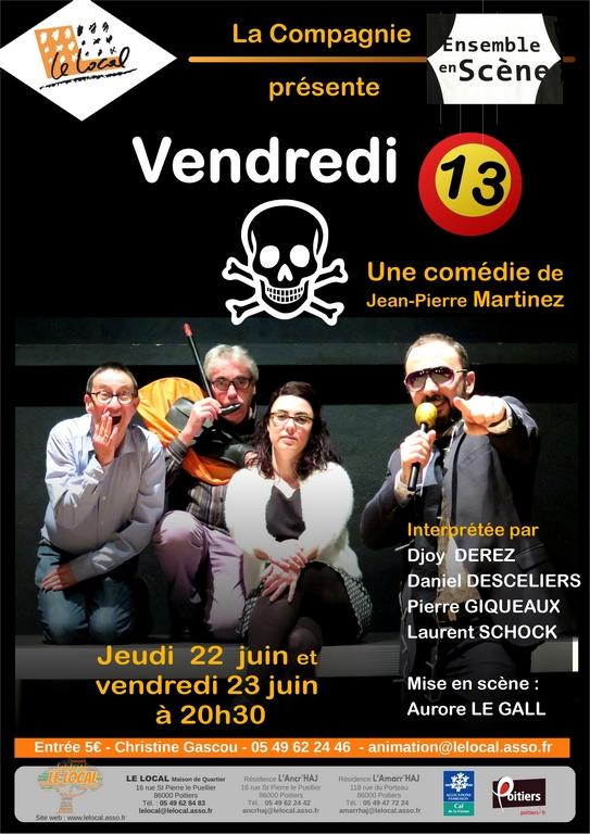 Vendredi 13 par : Djoy Derez, Daniel Desceliers, Pierre Giqueaux, Laurent Schock, Aurore Le Gall