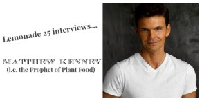L25 interviews Matthew Kenney