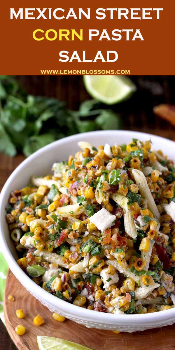This Mexican Street Corn Pasta Salad is loaded with flavor! Charred corn, pasta, crumbled bacon and Cotija cheese are tossed in a creamy chili-lime cilantro dressing. This Mexican Pasta Salad is a delicious and easy Mexican side dish sure to become a favorite! #Mexicanfood #corn #salads #pastasalad #sidedish #Mexicanstreetcorn #BBQ